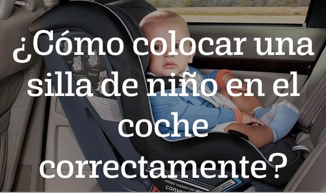 Cómo colocar una silla de niño en el coche correctamente