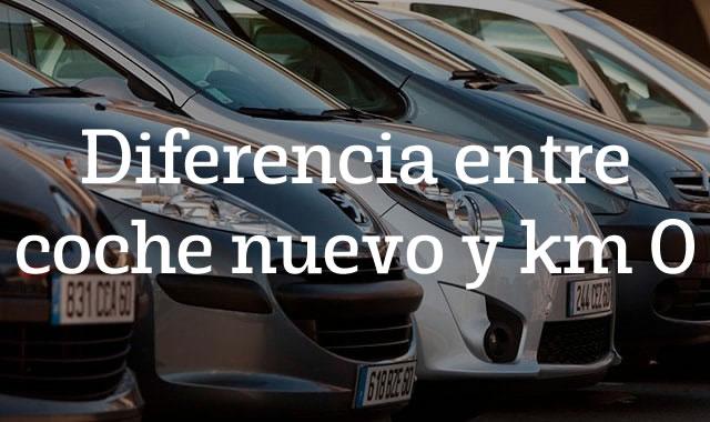 Diferencia entre coche nuevo y km 0