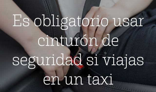 Es obligatorio usar cinturón de seguridad si viajas en un taxi